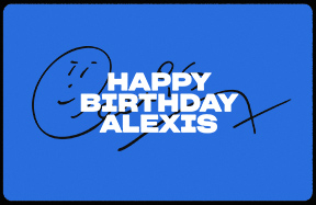 Happy Birthday, Alexis!