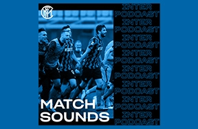 MATCH SOUNDS | The Nerazzurri voices and the real audio of Inter vs. Sampdoria